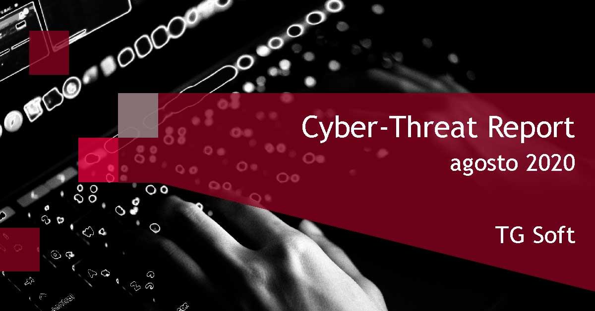 Cyber-Threat Report agosto 2020