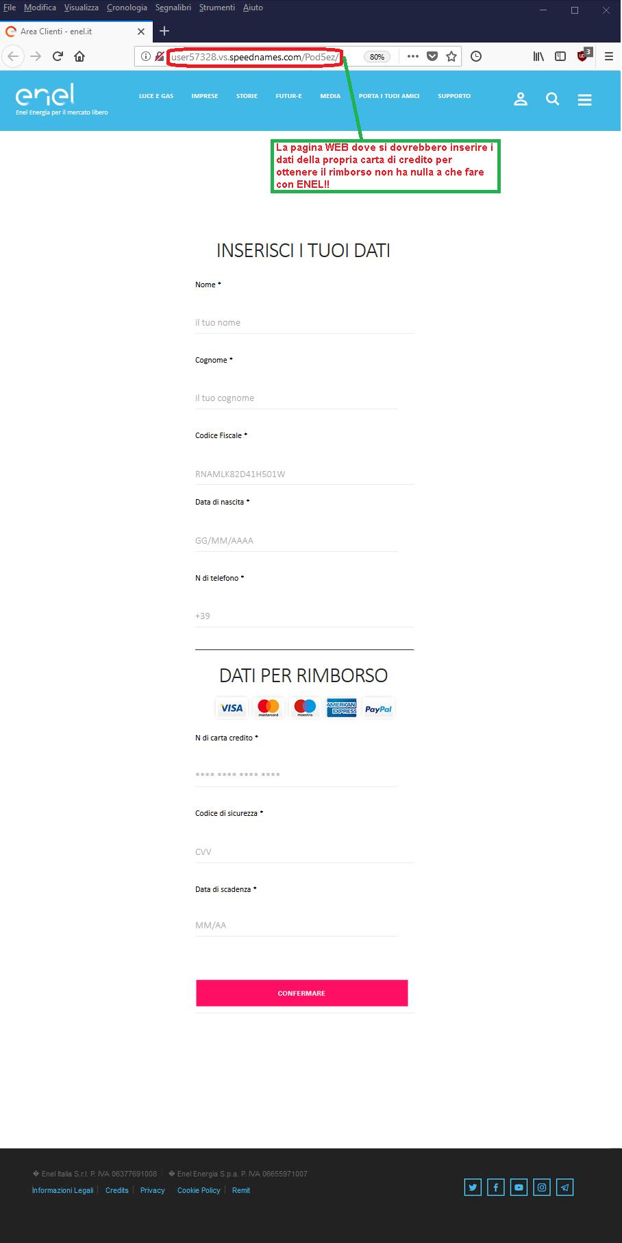 Clicca per ingrandire l'immagine del FALSO sito internet di ENEL, che dovrebbe dare la possibilità al ricevente di effettuare un rimborso ma che in realtà ha l'obiettivo di rubare dati sensibili!!